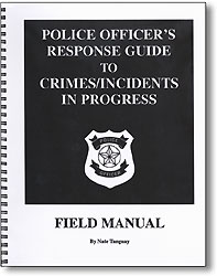 POLICE OFFICER'S RESPONSE GUIDE TO CRIMES IN PROGRESS